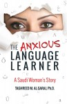 Featured Book: The Anxious Language Learner: A Saudi Woman's Story by Taghreed M. Al-Saraj