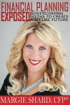 Featured Book: Financial Planning Exposed: Overcoming Myths to Create a Secure Future by Margie Shard