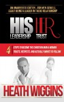 Featured Book: His Leadership Her Trust: 4 Steps to Become the Christian Man A Woman Trusts, Respects, and Actually Wants to Follow by Heath Wiggins