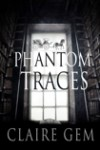 Featured Book: Phantom Traces by Claire Gem