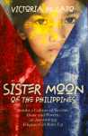 Featured Book: Sister Moon Of The Philippines by Victoria Mulato