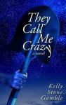 Featured Book: They Call Me Crazy by Kelly Stone Gamble