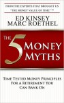 Featured Book: The 5 Money Myths: Time Tested Money Principals For A Retirement You Can Bank On by Ed Kinsey