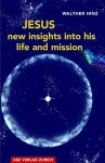 Featured Book: Jesus – New Insights into his Life and Mission by Walther Hinz