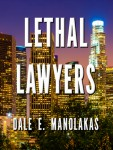 Featured Book: Lethal Lawyers by Dale E. Manolakas