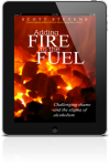 Featured Book: Adding Fire to the Fuel: (Challenging Shame and the Stigma of Alcoholism) – Kindle Edition by Author, Scott Stevens – Alcohologist