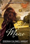 Featured Book: Red Mane (The Red Mane Chronicles A Pre-Civil War Romance Book 1) by Deborah Caldwell-Wright