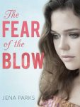 Featured Book: The Fear of the Blow by Jena Parks