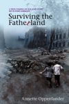Featured Book: Surviving the Fatherland: A True Coming-of-age Love Story Set in WWII Germany by Annette Oppenlander
