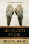 Featured Book: Rembrandt's Angel by Steven M. Moore