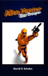 Alien Hunter, Star Trooper by David K Scholes