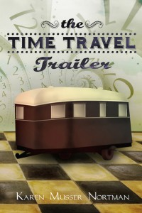 Gift Guide: The Time Travel Trailer by Karen Musser Nortman