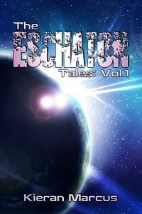 The Eschaton Tales: Vol.1 by Kieran Marcus