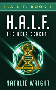 Featured Book: H.A.L.F.: The Deep Beneath by Natalie Wright