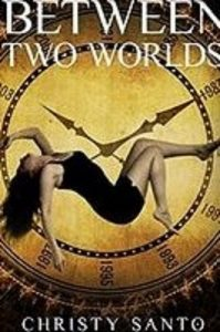 Featured Book: Between Two Worlds by Christy Santo