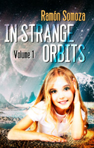 Featured Book: In Strange Orbits – Volume 1 by Ramon Somoza