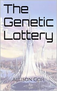 Featured Book: The Genetic Lottery by Allison Goh