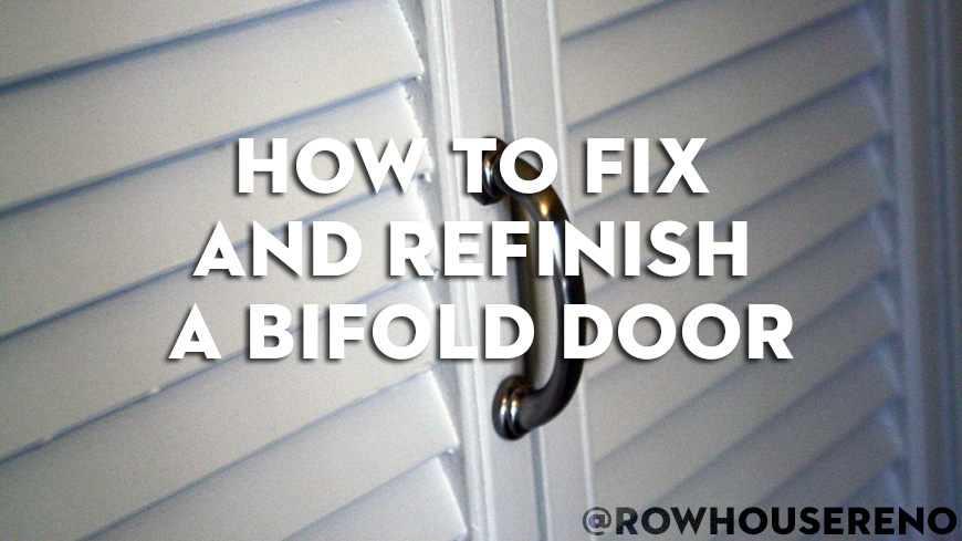 How to fix and refinish a bifold door - Row House Reno