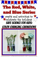 Red, White and Blue Series: Color-Changing Carnations Experiment