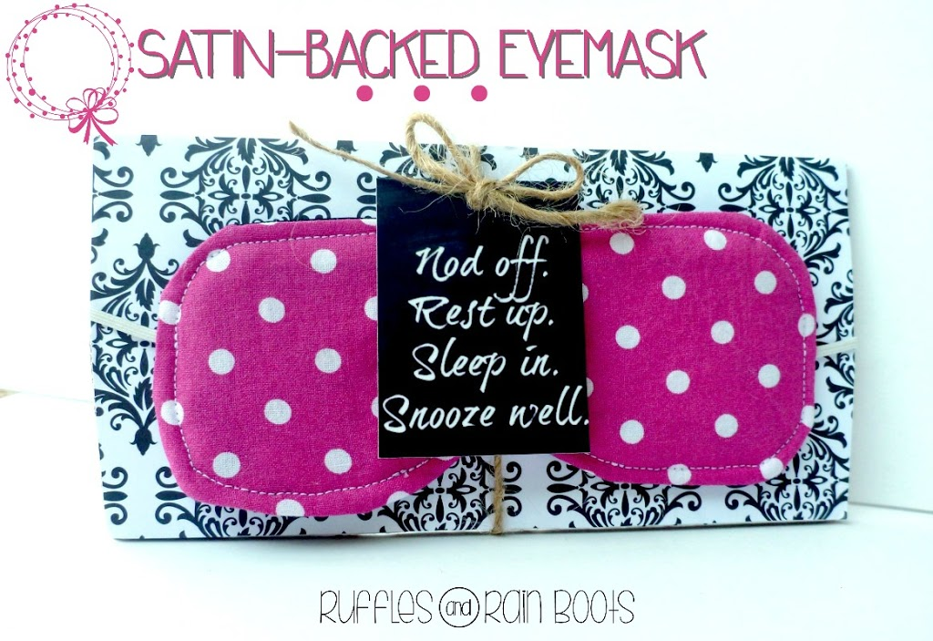 Satin Eye Mask Tutorial by Ruffles and Rain Boots