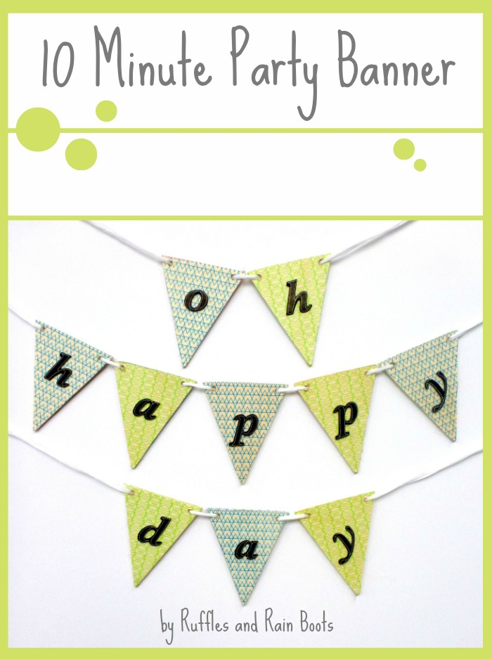 Easy and Quick Party Banners by Ruffles and Rain Boots