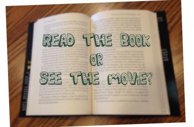 Read the book, or see the movie?
