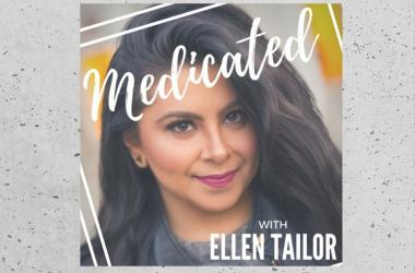 Ellen Tailor: Medicated