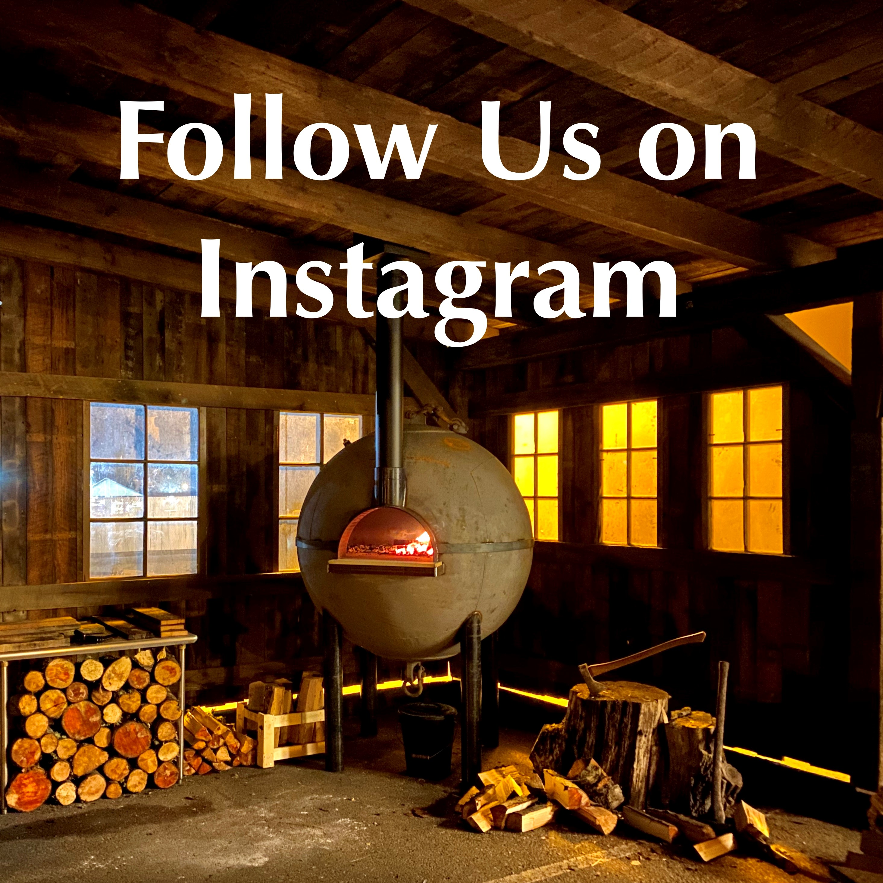 """Follow Us on Instagram"" overlaying rustic building with spherical wood-fired oven."