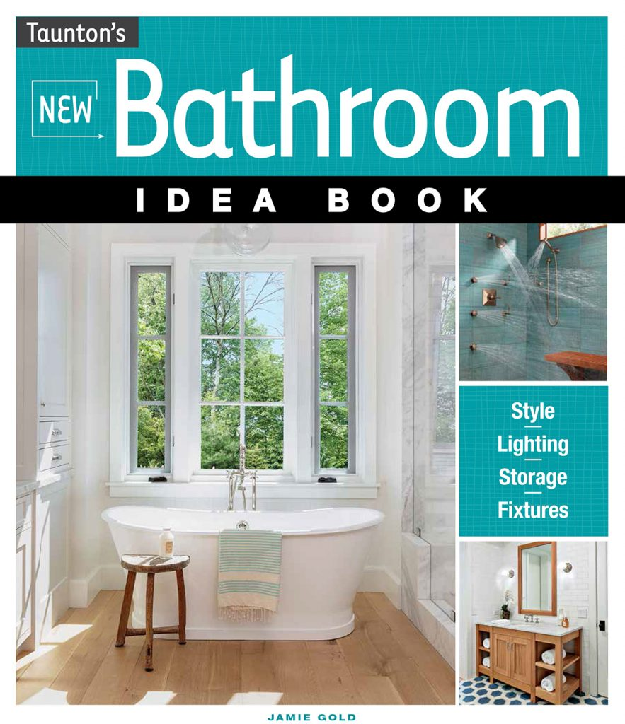 Bookmarks June 2017 The New Bathroom Idea Book Kitchen Bath Design