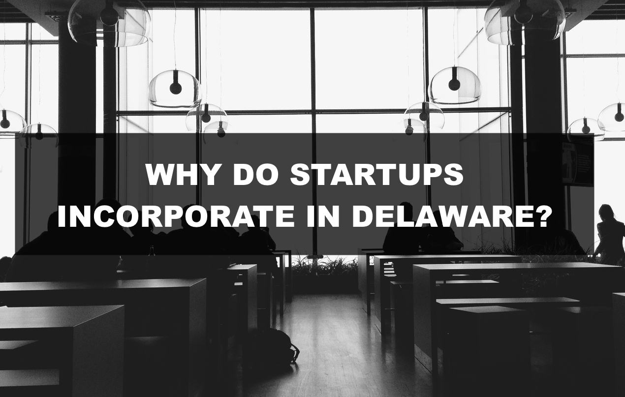 Why do startups incorporate in Delaware?