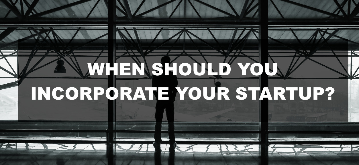 when should you incorporate your startup