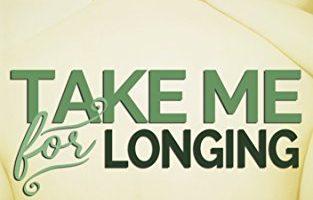 Take Me for Longing (American Heartstrings Book 1) by Felice Fox