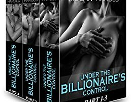 Boxed Set: Under the Billionaire's Control Part 1-3: Falling for a Billionaire (Under the Billionaire Control Boxset) by Megan Harold