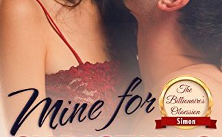 Mine For Christmas: The Billionaire's Obsession: A Simon And Kara Novella (The Billionaire's Obsession series) by J. S. Scott