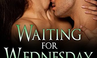 Waiting for Wednesday (Wild Irish Book 3) by Mari Carr