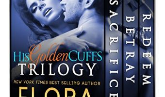 His Golden Cuffs: The Complete Trilogy by Flora Dare