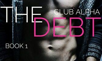 The Debt 1 (Club Alpha) by Kelly Favor