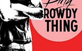 Dirty Rowdy Thing (Wild Seasons Book 2) by Christina Lauren
