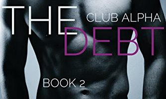 The Debt 2 (Club Alpha) by Kelly Favor