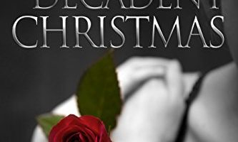 A Decadent Christmas (An Impossible Series Christmas Special) by Julia Sykes