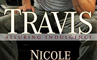 Travis (Alluring Indulgence Book 3) by Nicole Edwards