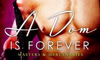 A Dom is Forever (Masters and Mercenaries Book 3) by Lexi Blake