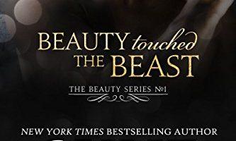 Beauty Touched the Beast: A Sexy Modern Fairy Tale by Skye Warren