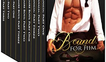 Bound For Him: The Bacchanalia Collection by Juniper Leigh