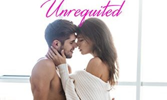 Unrequited (A Beachwood Bay Love Story) by Melody Grace