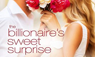 The Billionaire's Sweet Surprise: A Buchanan Romance (Bought By The Billionaire Brothers Book 10) by Alexx Andria