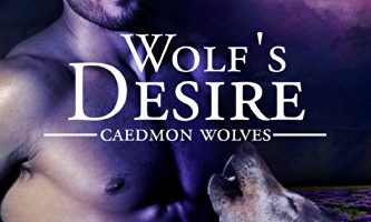 Wolf's Desire (Caedmon Wolves Book 4) by Ambrielle Kirk, Amber Ella Monroe
