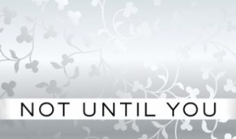 Not Until You Part VIII: Not Until You Love (Loving on the Edge Series Book 8) by Roni Loren