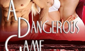 A Dangerous Game: Making a Billionaire by Dee Dawning