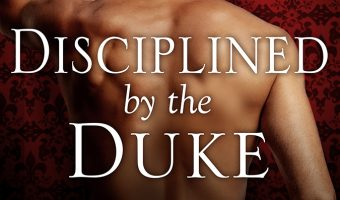 FEATURED BOOK: Disciplined by the Duke by Alyson Chase